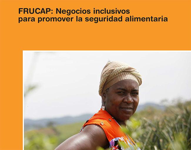 FRUCAP Negocios inclusivos para seguridad alimentaria Colombia