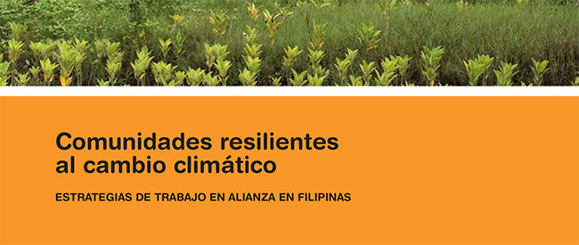 Comunidades resilientes al cambio climático. Estrategias de trabajo en alianza en Filipinas