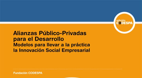 Alianzas Público-Privadas para el Desarrollo: Modelos para llevar a la práctica la Innovación Social Empresarial