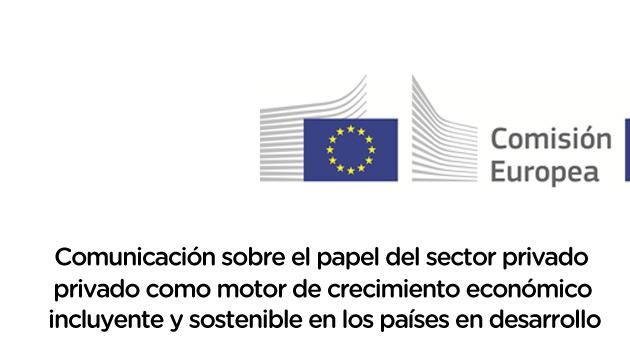 Colaboramos con la Comisión Europea en su Comunicación sobre el papel del sector privado en la lucha contra la pobreza