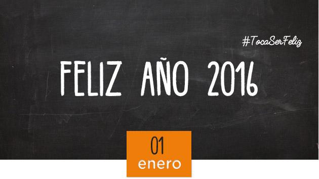 Feliz 2016, #TocaSerFeliz