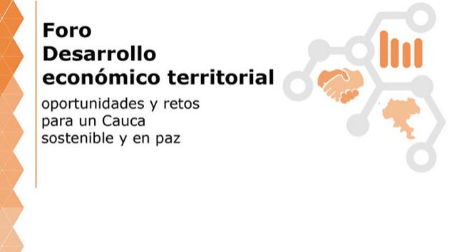 Cauca: una región que avanza hacia un desarrollo económico territorial sostenible y en paz