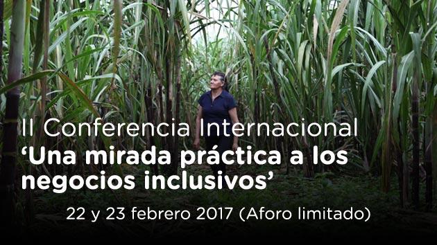 4 razones por las que acudir a la II Conferencia Internacional de Negocios Inclusivos