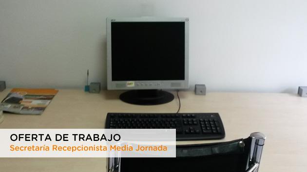 Oferta de trabajo como Secretaría Recepcionista Media Jornada