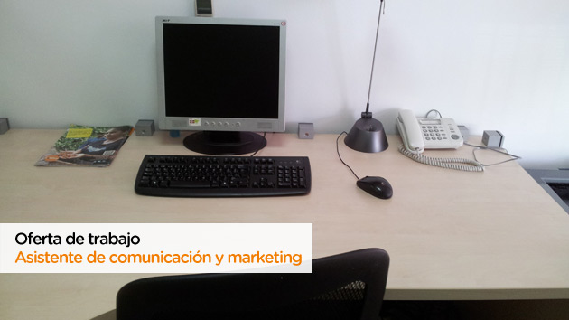 Oferta de trabajo como Asistente de Comunicación y Marketing