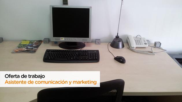 Oferta de trabajo como Asistente de Comunicación y Marketing
