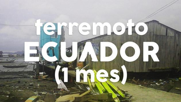 Terremoto Ecuador: 1 mes de cifras dramáticas