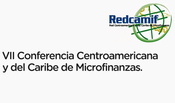 VII Conferencia Centroamericana y del Caribe de Microfinanzas